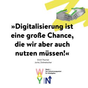 """""""Digitalisierung ist eine große Chance, die wir aber auch nutzen müssen!"""" (Erich Thurner)"""